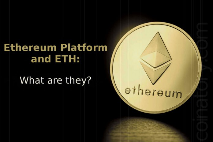 Ethereum Platform and ETH What are they